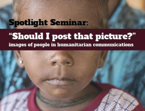 "Spotlight seminar: ""Should I post that picture?"": images of people in humanitarian communications, 6 February 2018"