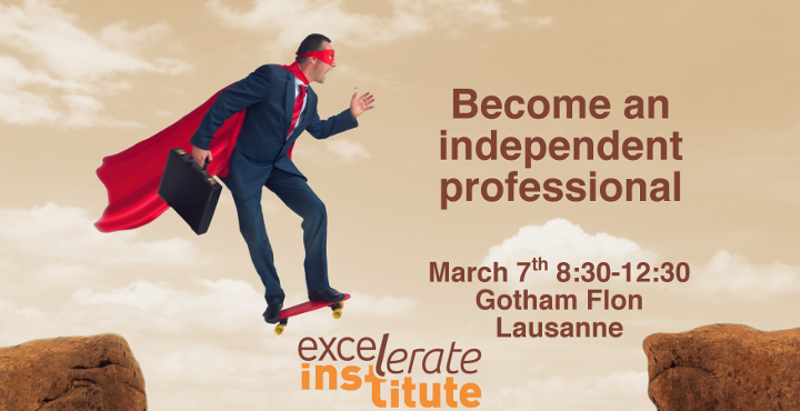 Excelerate Institute - Event - Become and Independent Professional in Suisse Romande