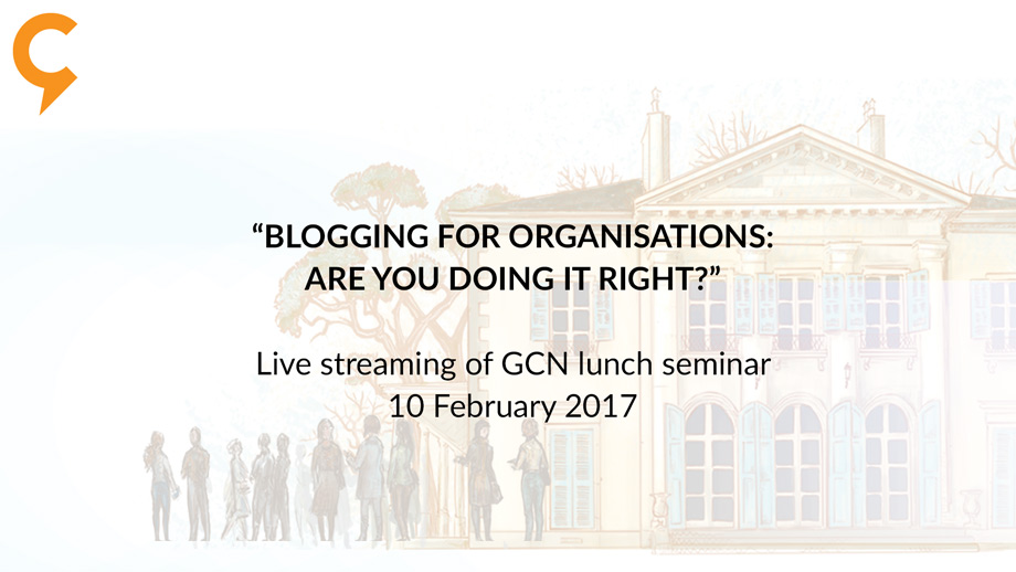 "Video recording of GCN lunch seminar ""Blogging for organisations: are you doing it right?"""