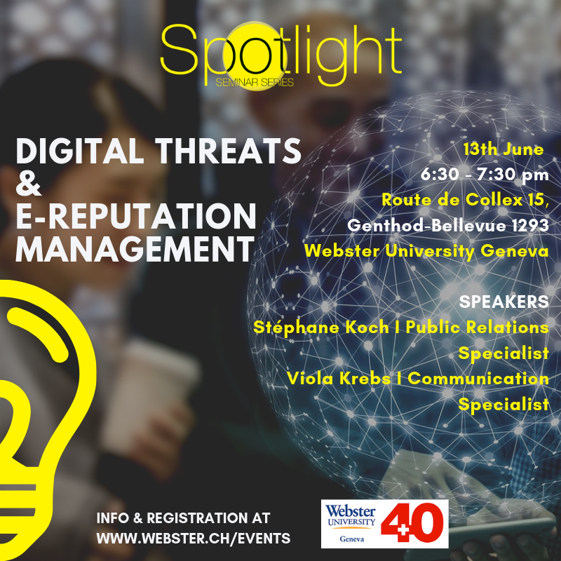 Digital Threats & E-reputation Management – 13 June 2019 Spotlight Seminar, Webster University Geneva